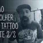 Como escolher uma tattoo – parte 2 de 2 | Tattoo Masters